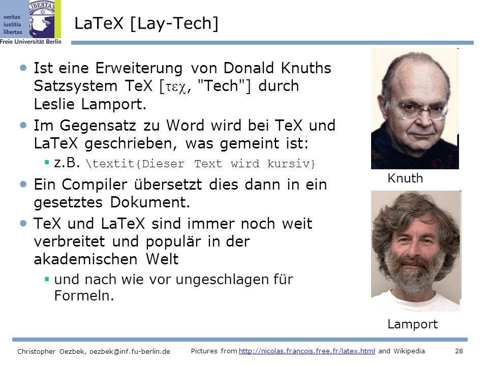 LaTeX [Lay-Tech] Ist eine Erweiterung von Donald Knuths Satzsystem TeX [, Tech ] durch Leslie Lamport.
